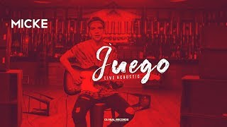 Micke - Juego   Acoustic Session
