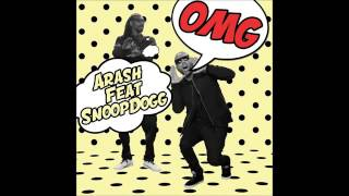ARASH feat  SNOOP DOGG   OMG Official audio