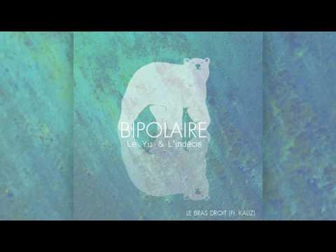 06. Le Yu x L'indécis - Le Bras droit (Ft. KALIZ) [Album Bipolaire 2016]