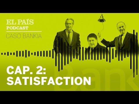 '22.424': La caída de Bankia   Capítulo 2: 'Satisfaction'   Podcast EL PAÍS