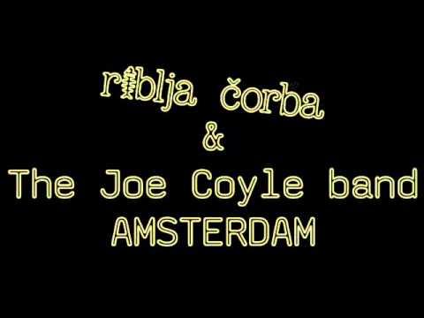 Riblja čorba & The Joe Coyle band Amsterdam