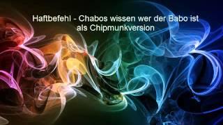Haftbefehl - Chabos wissen wer der Babo ist (Chipmunkversion)[GER]