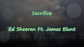 Sacrifice - Ed Sheeran Ft. James Blunt (Elton John) - Lyrics & Traductions