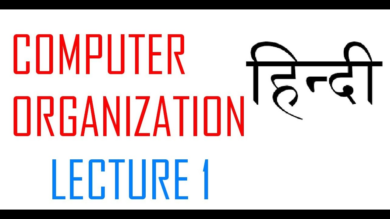 Computer Organisation In Hindi Introduction Youtube Organization Of Systems Arithmetic