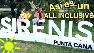 COMO es ir a un HOTEL ALL INCLUSIVE| SIRENIS Punta Cana Resort Casino & AQUAGAMES