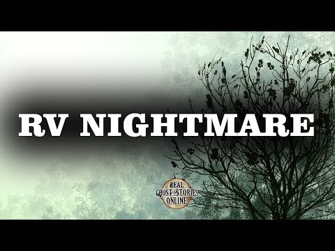 RV Nightmare | Ghost Stories, Paranormal, Supernatural, Hauntings, Horror