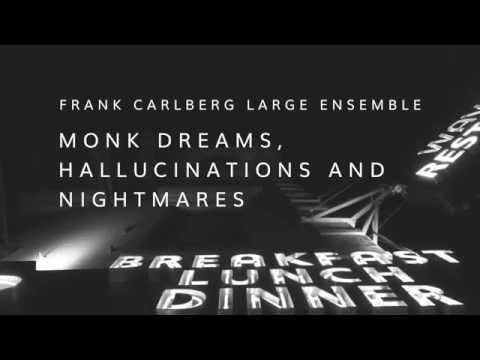 Frank Carlberg Large Ensemble   Monk Dreams, Hallucinations and Nightmares