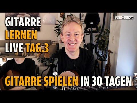 Gitarre Lernen Tag.3 - Gitarre Spielen In 30 Lerntagen - Einsteigerkurs