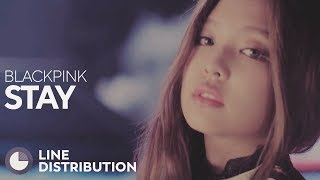 BLACKPINK - STAY (Line Distribution)