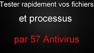 Tester rapidement vos fichiers et processus par 57 Antivirus