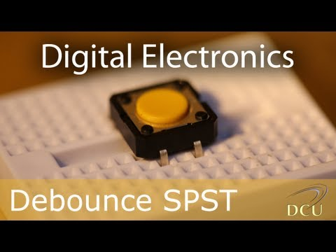 Digital Electronics: Debouncing a Push Button Switch (SPST)