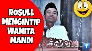 Ustadz Abdul Somad _ RASULL MENGINTIP WANITA MANDI
