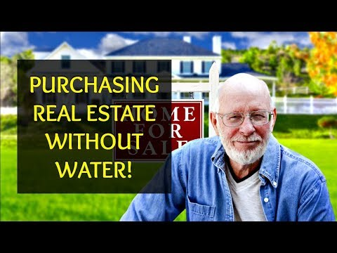 PURCHASING REAL ESTATE WITHOUT A WATER WELL