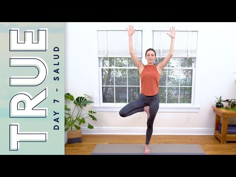 TRUE - Day 7 - SALUD |  Yoga With Adriene