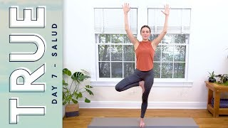 TRUE - Day 7 - SALUD |  Yoga With Adriene
