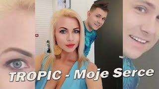 Tropic Moje serce (official audio) disco polo 2019
