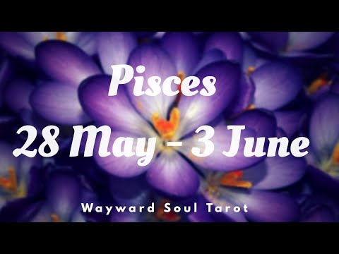 ♓Pisces - Love moves forward!💖 May 28Love, Work & Money Reading