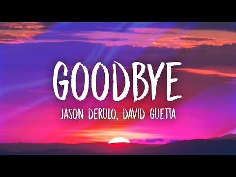 Jason Derulo & David Guetta – Goodbye (Lyrics) ft. Nicki Minaj & Willy William