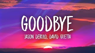Jason Derulo David Guetta Goodbye Lyrics Ft Nicki Minaj Willy William