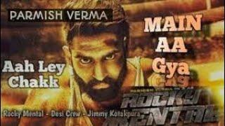 Aa Chak Main Aa Gya Live Song Parmish Verma Feat Desi Crew