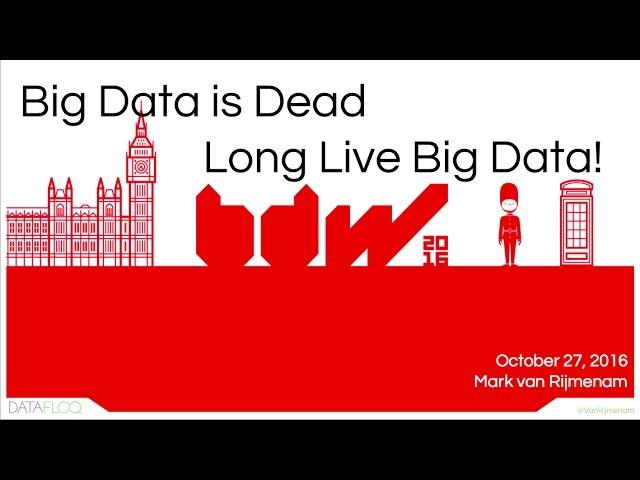 Big Data is Dead, Long Live Big Data