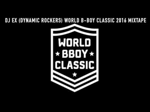 World B-Boy Classic 2016 Mixtape  | DJ EX (Dynamic Rockers )  | BNC