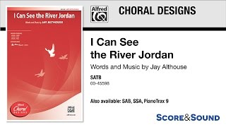 I Can See the River Jordan, by Jay Althouse – Score & Sound