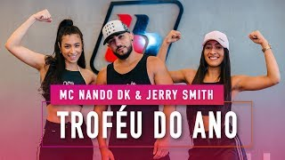 Troféu Do Ano Mc Nando Dk Jerry Smith Feat Dj Cassula Coreografia Mete Dança