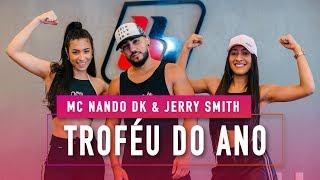 troféu do ano mc nando dk jerry smith feat dj cassula coreografia mete dança