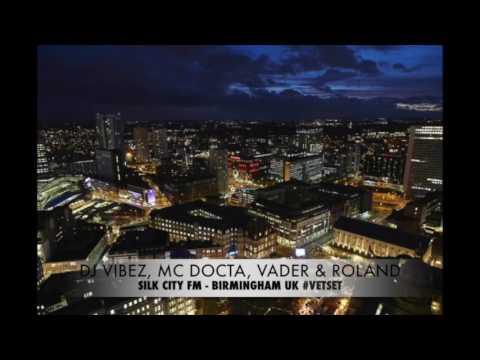 DJ Vibez, MC Docta, Vader, Roland - Silk City FM - Birmingham UK - VET SET