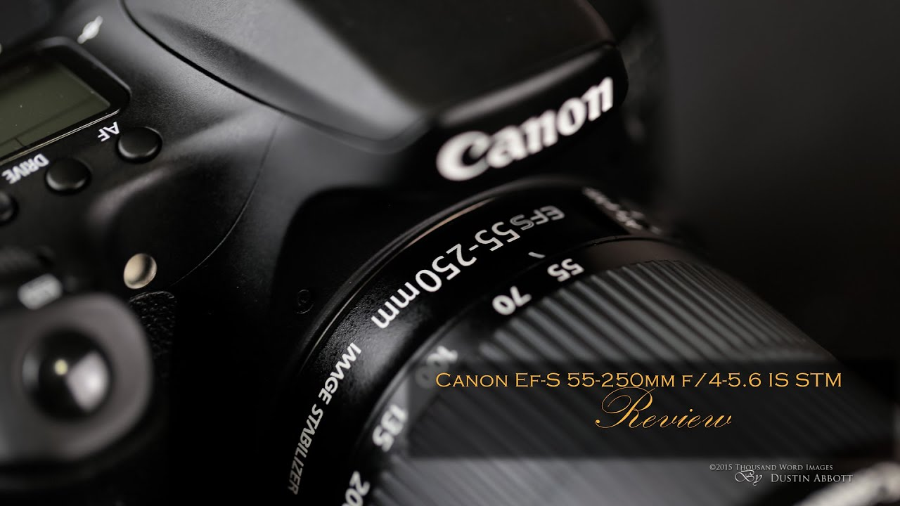 Canon Ef S 55 250mm F 4 56 Is Stm Review Budget Excellence Youtube Lensa
