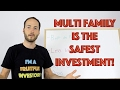 Why Multi Family is The SAFEST Real Estate Investment
