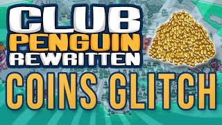 New! WORKING Coin Glitch - Club Penguin Rewritten (Unlimited Coins Mine Bug)