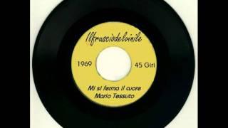 Mario Tessuto - Mi si ferma il cuore