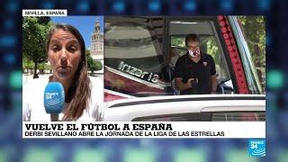 La vuelta al mundo de France 24 derby andaluz marca el regreso de la liga de fútbol en España