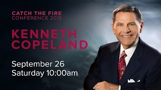 Catch The Fire Conference 2015 - Kenneth Copeland (Session H) - 26 September 2015