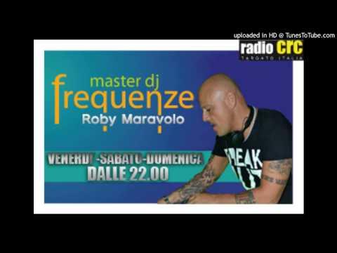 DJ ROBY MARAVOLO//FREQUENZE MASTER DJ//maggio 2013