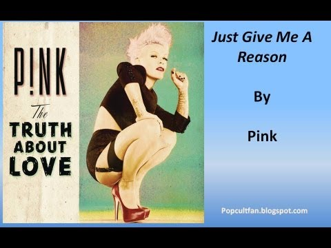 Pink - Just Give Me A Reason (Lyrics) - YouTube