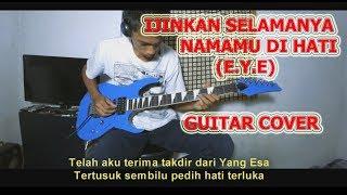 Download Ijinkan Selamanya Namamu Di Hati (E.Y.E) Guitar Cover By Hendar
