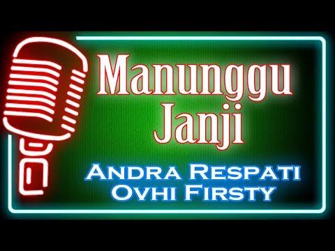 Manunggu Janji (Karaoke Minang) ~ Andra Respati Feat Ovhi Firsty
