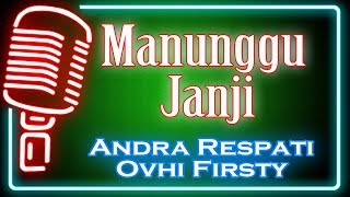 Download Mp3 Manunggu Janji  Karaoke Minang  ~ Andra Respati Feat Ovhi Firsty