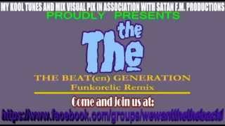 The The - The Beat(en) Generation (Funkorelic Remix)