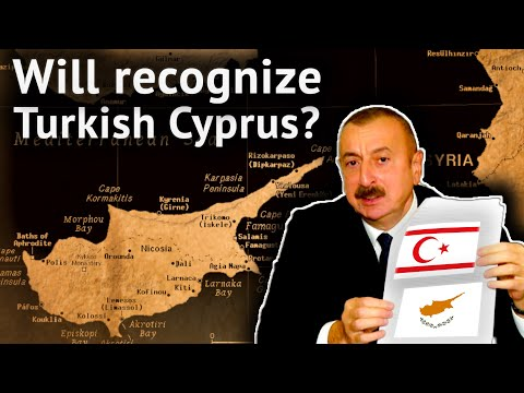 Why Azerbaijan Doesn't Recognize Turkish Cyprus?