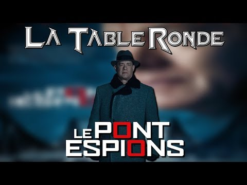 LE PONT DES ESPIONS (SPOILERS) ║ La Table Ronde #47