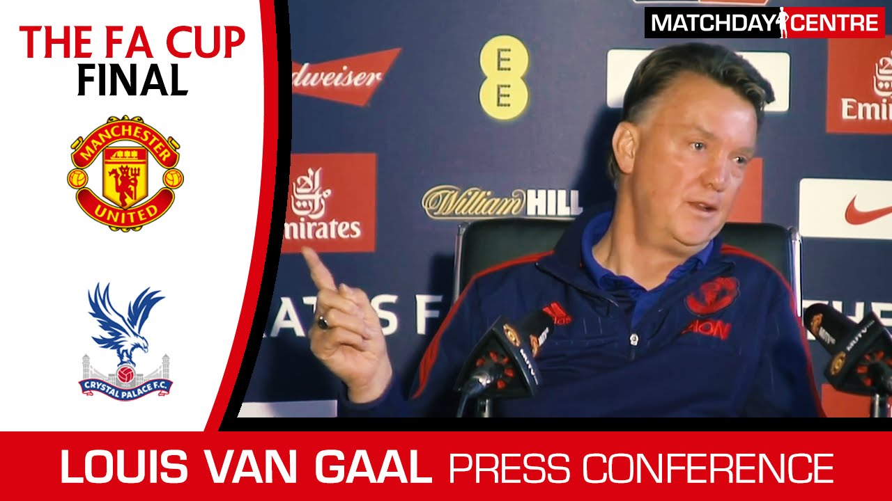 [FA Cup Final] Manchester United vs Crystal Palace : Louis Van Gaal Press Conference