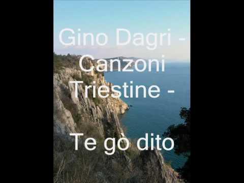 Gino Dagri - Canzoni Triestine - Te gò dito
