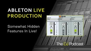 Ableton Live - 3 Somewhat Hidden Production Features - With The DJ Podcast