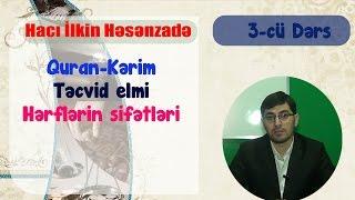 Hacı İlkin Həsənzadə Quran Dərsi (3) Təcvid -hərflərin sifətləri
