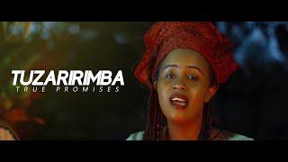 TUZARIRIMBA - True Promises Official Music Video