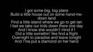 Chris Lane- Big Plans Lyrics
